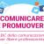 Comunicare e promuovere
